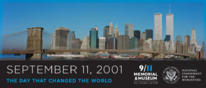 September 11, 2001. The day that changed the world. 9/11 Memorial & Museum, 20 years later. National Endowment for the Humanities.