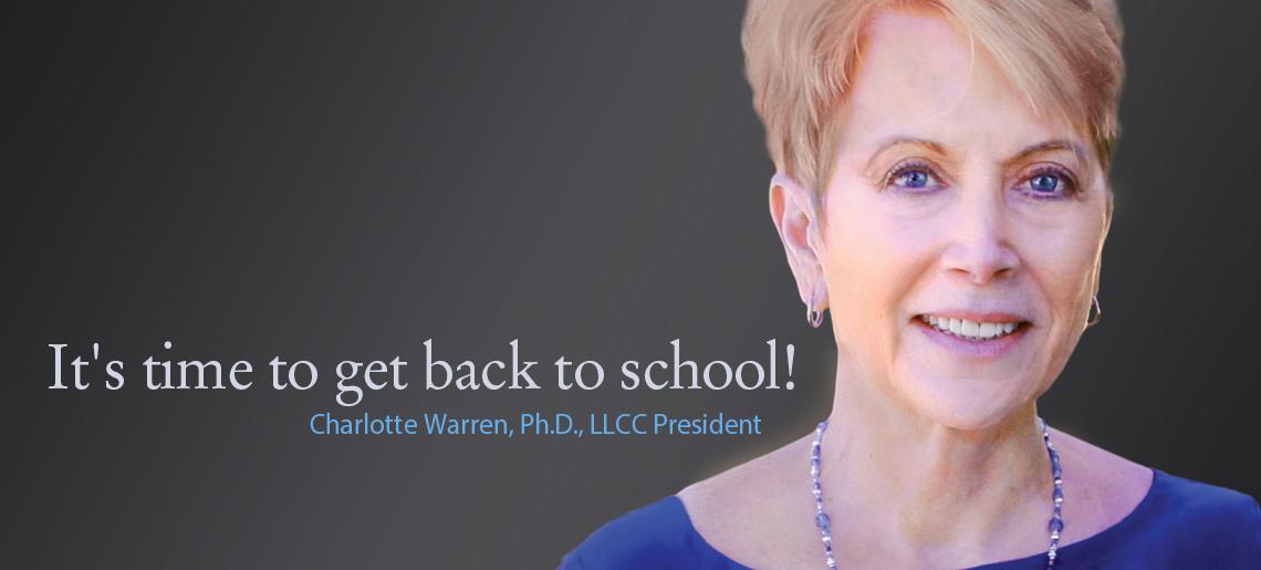 It's time to get back to school! Charlotte Warren, Ph.D., LLCC President