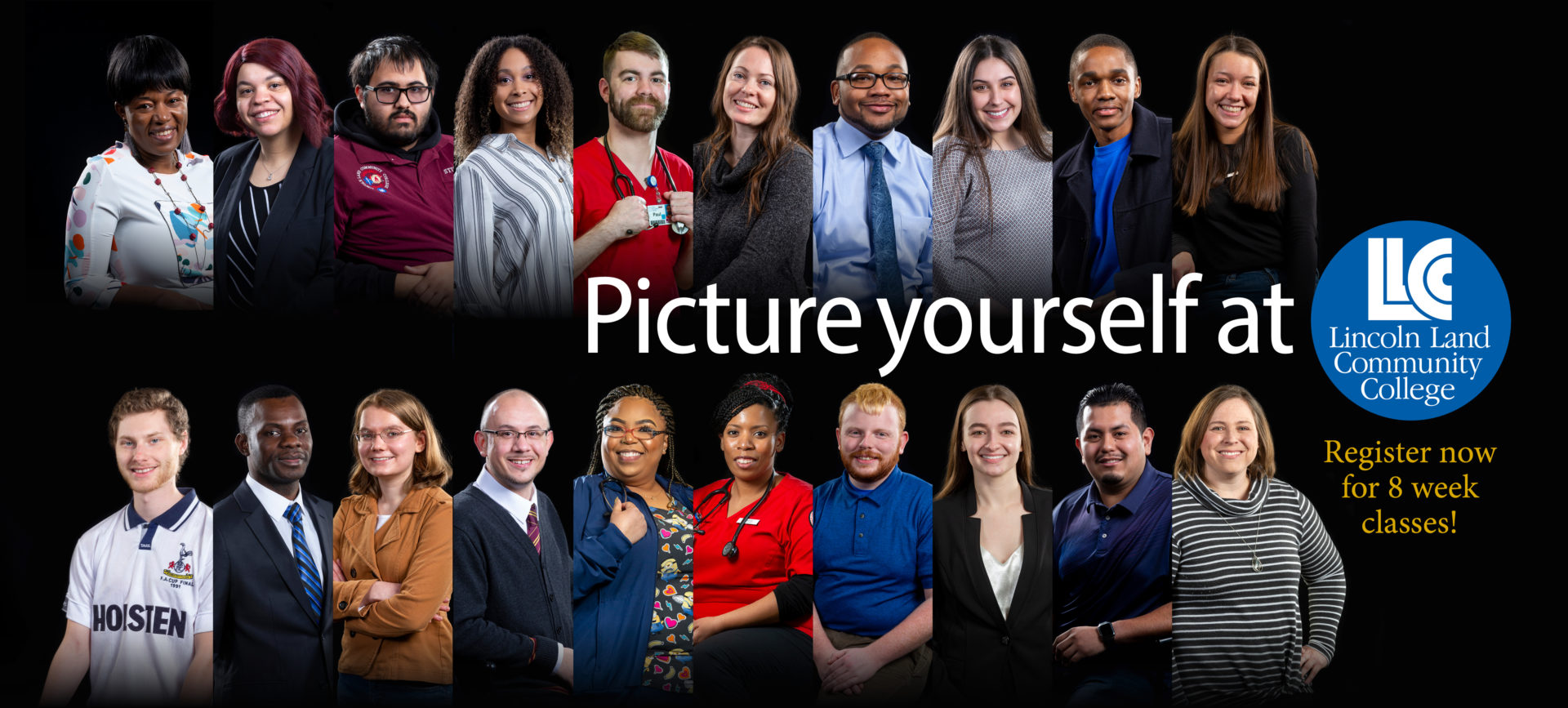 Picture yourself at LLCC Lincoln Land Community College. Register now for 8 week classes!